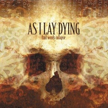 AS I LAY DYING: FRAIL WORDS COLLAPSE (CD)
