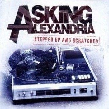 ASKING ALEXANDRIA: STEPPED UP AND SCRATCHED (CD)