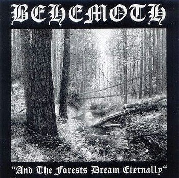 BEHEMOTH: AND THE FORESTS DREAM ETERNALLY (CD)