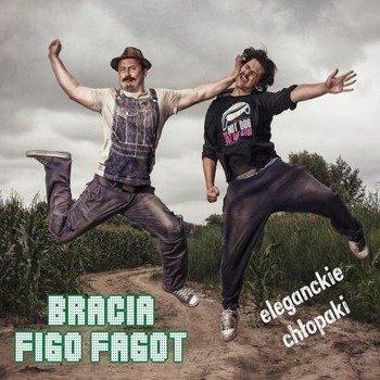 BRACIA FIGO FAGOT: ELEGANCKIE CHŁOPAKI (CD)