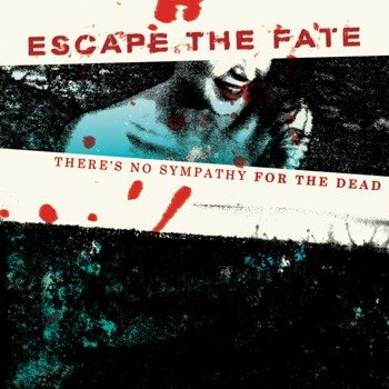 ESCAPE THE FATE: THERE'S NO SYMPATHY FOR THE DEAD (CD)