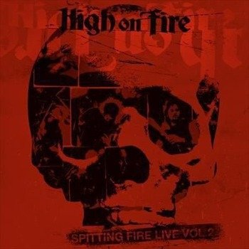 HIGH ON FIRE: SPITTING FIRE LIVE VOL.2 (CD)