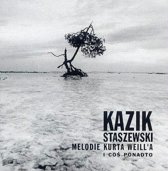 KAZIK: MELODIER KURTA VEILL'A I COŚ PONADTO (CD)