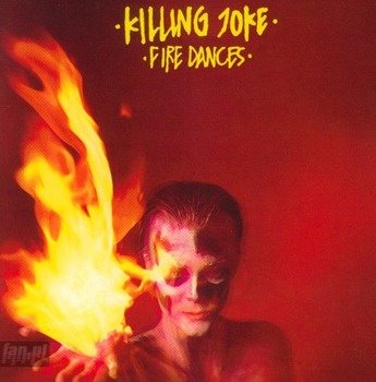 KILLING JOKE: FIRE DANCES (CD)