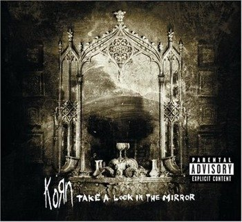 KORN : TAKE A LOOK IN THE MIRROR (CD)