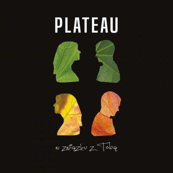 PLATEAU: W ZWIĄZKU Z TOBĄ (CD)