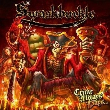 SWASHBUCKLE: CRIME ALWAYS PAYS... (CD)