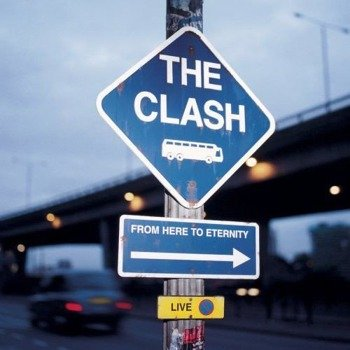 THE CLASH : FROM HERE TO ETERNITY (CD)