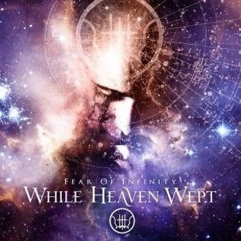 WHILE HEAVEN WEPT: FEAR OF INFINITY (CD)