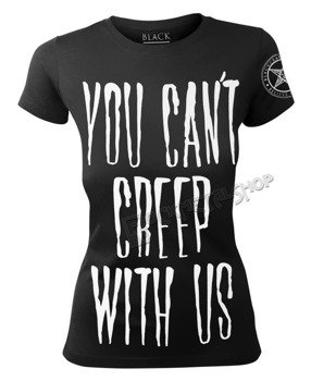 bluzka damska BLACK CRAFT - YOU CANT CREEP WITH US