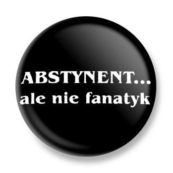 kapsel ABSTYNENT... ALE NIE FANATYK Ø25mm