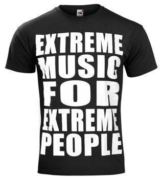 koszulka EXTREME MUSIC FOR EXTREME PEOPLE