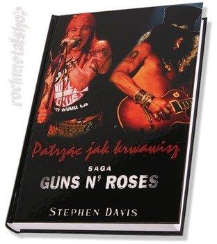 książka GUNS N' ROSES PATRZĄC JAK KRWAWISZ. SAGA GUNS N' ROSES, autor Davis Stephen