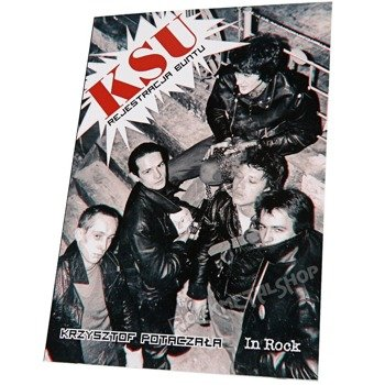 książka KSU - REJESTRACJA BUNTU autor: Krzysztof Potaczała