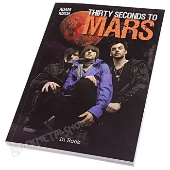 książka THIRTY SECONDS TO MARS autor: Adam Kisch