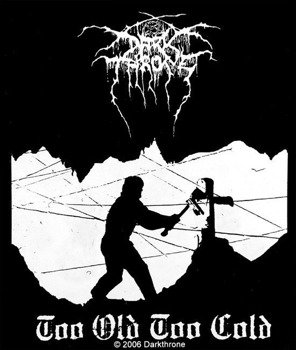 naklejka DARKTHRONE - TOO OLD TOO COLD