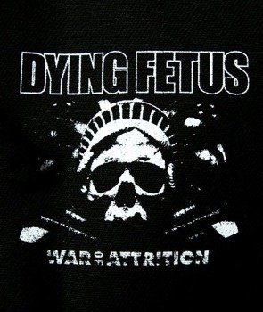 naszywka DYING FETUS - WAR OF ATTRITION