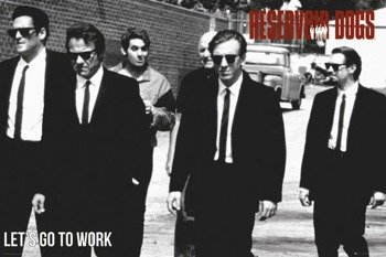 plakat RESERVOIR DOGS (WŚCIEKŁE PSY) - LET'S GO TO WORK