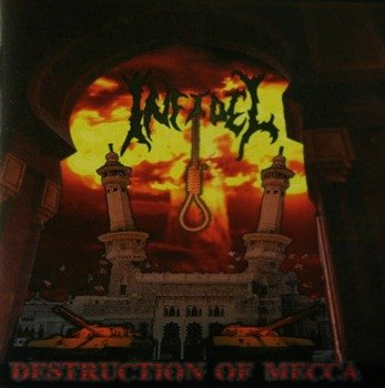 płyta CD: INFIDEL - DESTRUCTION OF MECCA