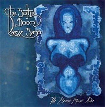 płyta CD: THE BOTTLE DOOM LAZY BAND - THE BEAST MUST DIE