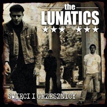 płyta CD: THE LUNATICS - ŚWIĘCI I GRZESZNICY