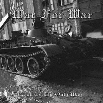 płyta CD: WAR FOR WAR - WAR IS THE ONLY WAY