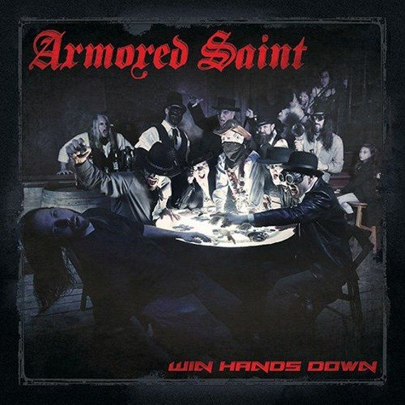 ARMORED SAINT: WIN HANDS DOWN