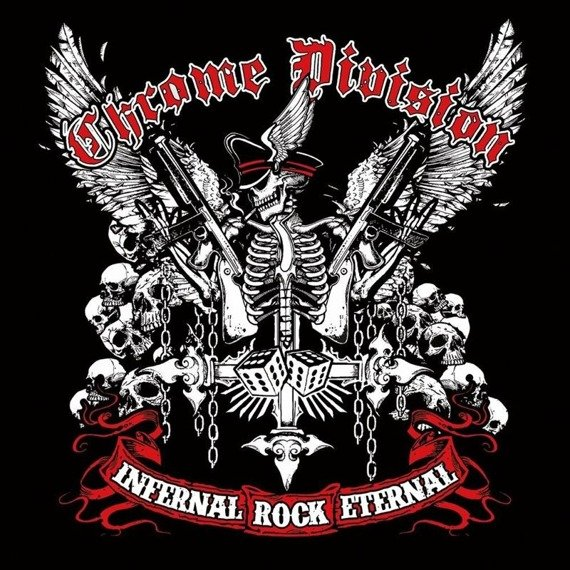 CHROME DIVISION: INFERNAL ROCK ETERNAL (2LP VINYL)