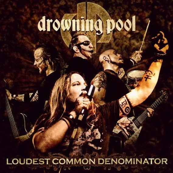 DROWNING POOL: LOUDEST COMMON DENOMINATOR (CD)