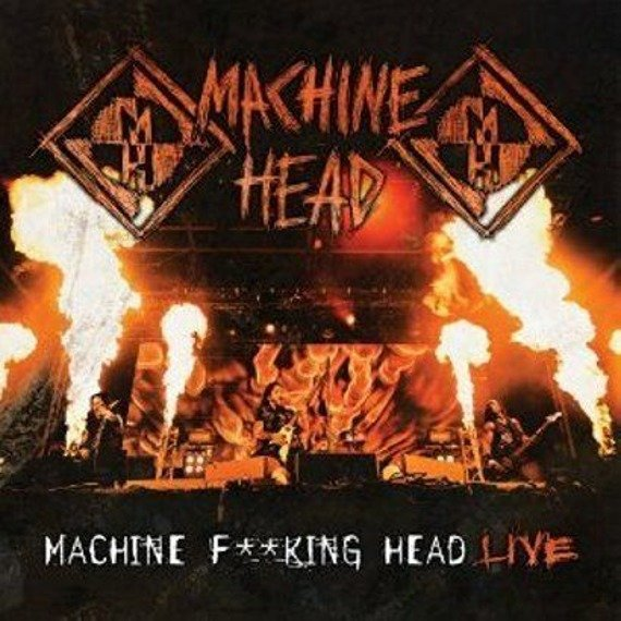 MACHINE HEAD: F**KING HEAD LIVE (CD)