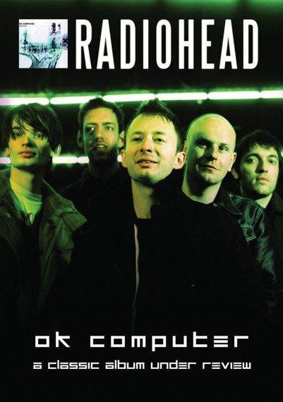 RADIOHEAD: OK COMPUTER - A CLASSIC ALBUM UNDER REVIEW (DVD)