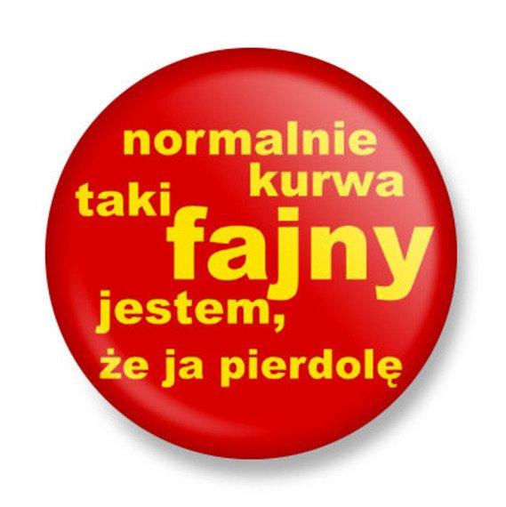 kapsel NORMALNIE TAKI... FAJNY JESTEM Ø25mm