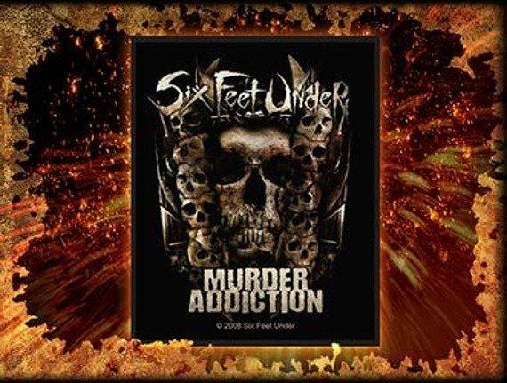 naszywka SIX FEET UNDER - MURDER ADDICTION