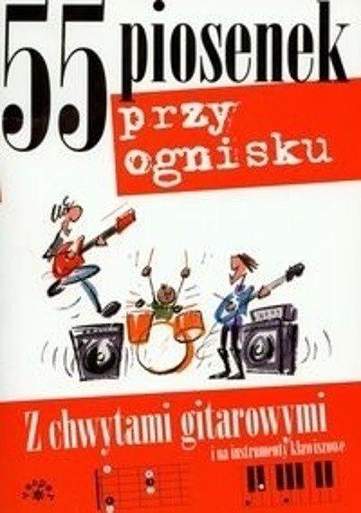 śpiewnik 55 PIOSENEK PRZY OGNISKU - Miętus Maciej (oprac.)